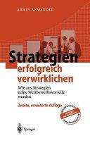 Strategien Erfolgreich Verwirklichen Wie Aus Strategien Echte Armin Anwander Google Llibres
